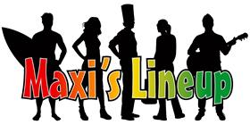 Maxi's Line-up